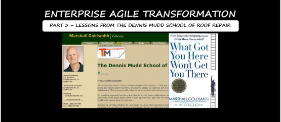 Enterprise Agile Transformation - Lessons from Dennis Mudd School of Roof Repair